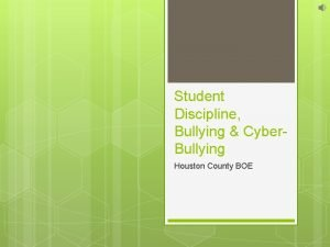 Student Discipline Bullying Cyber Bullying Houston County BOE