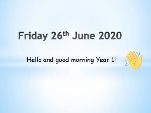 Hello and good morning Year 1 What would