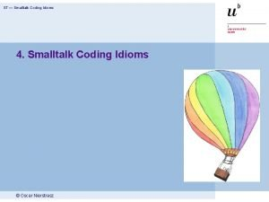 ST Smalltalk Coding Idioms 4 Smalltalk Coding Idioms
