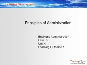 Learning for everyone Principles of Administration Business Administration