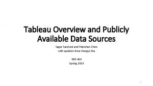 Tableau Overview and Publicly Available Data Sources Sagar