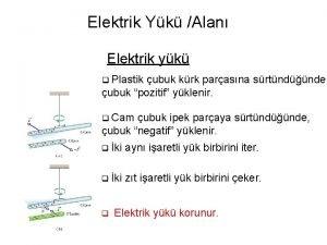 Elektrik Yk Alan Elektrik yk q Plastik ubuk