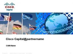 Cisco Capitalpartnername CAMName PresentationID 2007 Cisco Systems Inc