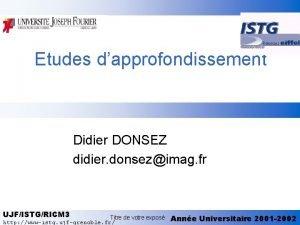 Etudes dapprofondissement Didier DONSEZ didier donsezimag fr UJFISTGRICM