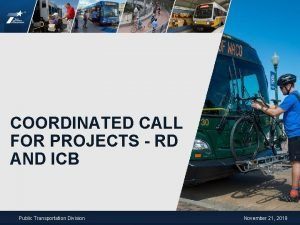 COORDINATED CALL FOR PROJECTS RD AND ICB Public