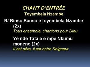 CHANT DENTRE Toyembela Nzambe R Binso Banso e