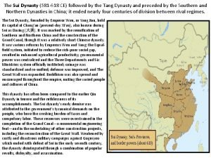 The Sui Dynasty 581 618 CE followed by