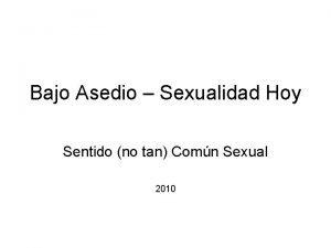 Bajo Asedio Sexualidad Hoy Sentido no tan Comn