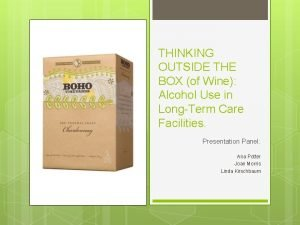 THINKING OUTSIDE THE BOX of Wine Alcohol Use