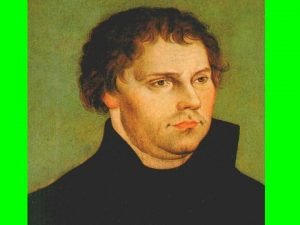 The Reformation And Martin Luther The Reformation must