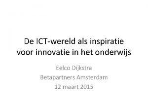 De ICTwereld als inspiratie voor innovatie in het