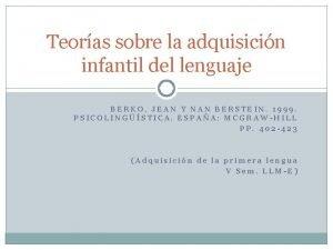 Teoras sobre la adquisicin infantil del lenguaje BERKO