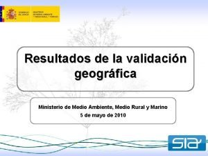Resultados de la validacin geogrfica Ministerio de Medio