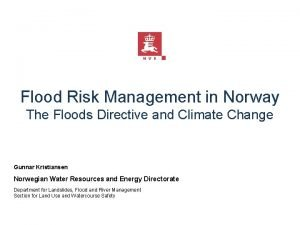 Flood Risk Management in Norway The Floods Directive