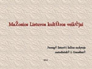 Maosios Lietuvos kultros veikjai Pareng lietuvi kalbos mokytoja