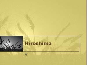 Hiroshima A Reading Assignments Reading Assignment You need