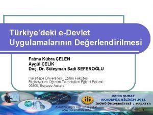 Trkiyedeki eDevlet Uygulamalarnn Deerlendirilmesi Fatma Kbra ELEN Aygl