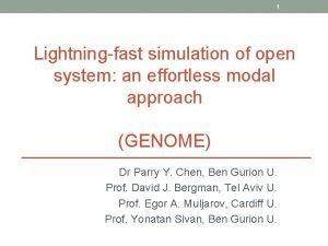 1 Lightningfast simulation of open system an effortless