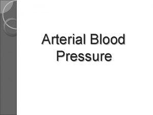Arterial Blood Pressure Definition Factor affecting blood pressure