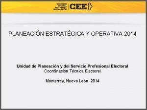 PLANEACIN ESTRATGICA Y OPERATIVA 2014 Unidad de Planeacin
