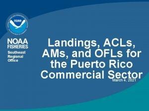 Southeast Regional Office Landings ACLs AMs and OFLs