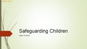 Sensitivity PROTECT Safeguarding Children Signs of abuse Sensitivity