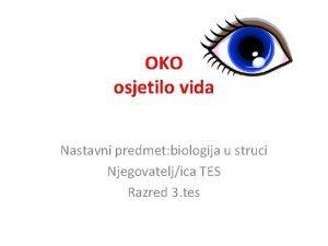 OKO osjetilo vida Nastavni predmet biologija u struci