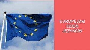EUROPEJSKI DZIE JZYKW 26 wrzenia Europejski dzie jzykw