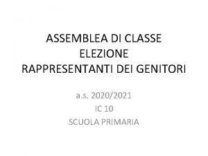 ASSEMBLEA DI CLASSE ELEZIONE RAPPRESENTANTI DEI GENITORI a