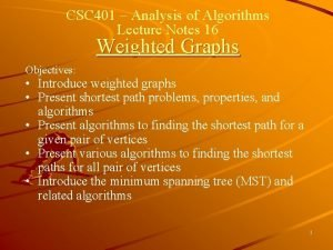 CSC 401 Analysis of Algorithms Lecture Notes 16