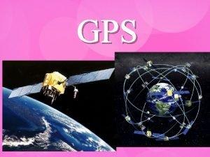 GPS o je to GPS GPS Global Positioning