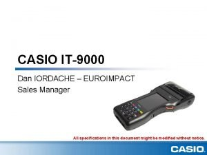 CASIO IT9000 Dan IORDACHE EUROIMPACT Sales Manager All