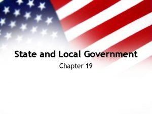 State and Local Government Chapter 19 State Government