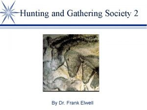 Hunting and Gathering Society 2 By Dr Frank