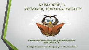KAIIADORI R IEMARI MOKYKLADARELIS 4 klass standartizuot test