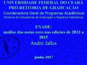 UNIVERSIDADE FEDERAL DO CEAR PRREITORIA DE GRADUAO Coordenadoria