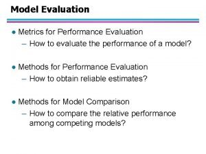 Model Evaluation l Metrics for Performance Evaluation How