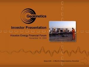 Investor Presentation Houston Energy Financial Forum November 19