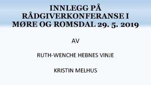 INNLEGG P RDGIVERKONFERANSE I MRE OG ROMSDAL 29