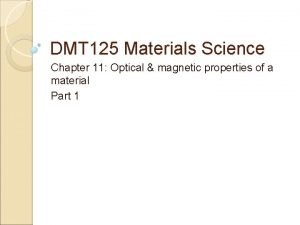 DMT 125 Materials Science Chapter 11 Optical magnetic