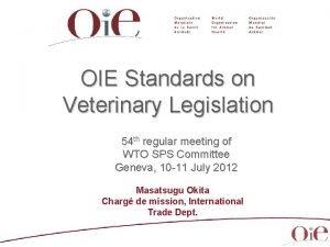 OIE Standards on Veterinary Legislation 54 th regular
