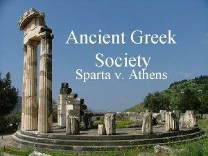 Ancient Greek Society Sparta v Athens Ancient Greek