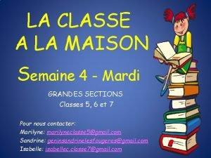 LA CLASSE A LA MAISON Semaine 4 Mardi