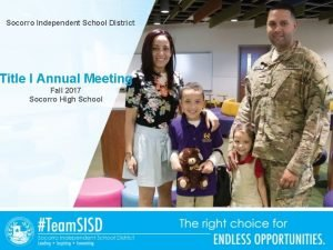 Socorro Independent School District Title I Annual Meeting