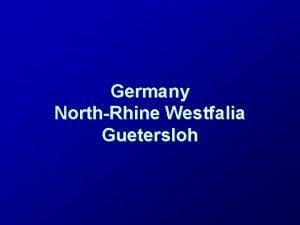 Germany NorthRhine Westfalia Guetersloh Germany Geography Location Central