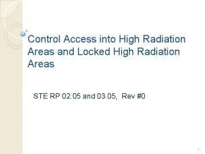 Control Access into High Radiation Areas and Locked