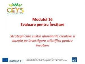 Modulul 16 Evaluare pentru nvare Strategii care sustin