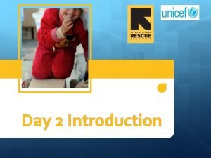 Day 2 Introduction Session outline Day 1 recap