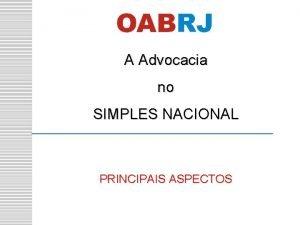 A Advocacia no SIMPLES NACIONAL PRINCIPAIS ASPECTOS SIMPLES