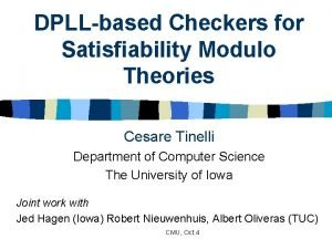 DPLLbased Checkers for Satisfiability Modulo Theories Cesare Tinelli